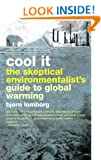 Cool it: The sceptical environmentalist's guide to global warming