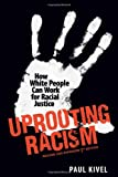 Uprooting Racism: How White People Can Work for Racial Justice – 3rd Edition
