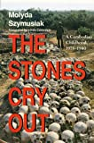 img - for The Stones Cry Out: A Cambodian Childhood, 1975-1980 book / textbook / text book