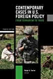 img - for Contemporary Cases in U.S. Foreign Policy: From Terrorism to Trade book / textbook / text book