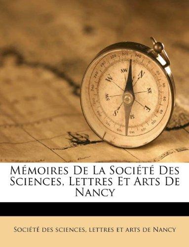 Mémoires De La Société Des Sciences, Lettres Et Arts De Nancy