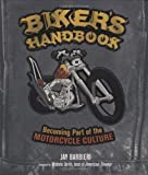 Biker&#39;s Handbook: Becoming Part of the Motorcycle Culture