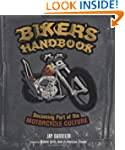 Biker's Handbook: Becoming Part of th...