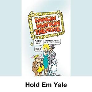 Damon Runyon Theater: Hold Em Yale Radio/TV Program