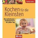 """Family Guide - Kochen f�r die Kleinsten: Die beliebtesten Kindergerichte f�r jeden Tagvon """"Nicole Rothmann"""""""