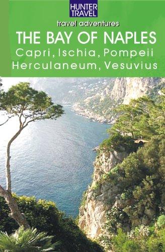 The Bay of Naples: Capri, Ischia, Pompeii, Herculaneum & Vesuvius (Adventure Guides)