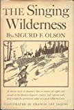 img - for The Singing Wilderness -- w/ Dust Jacket book / textbook / text book
