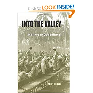 Into the Valley: Marines at Guadalcanal John Hersey