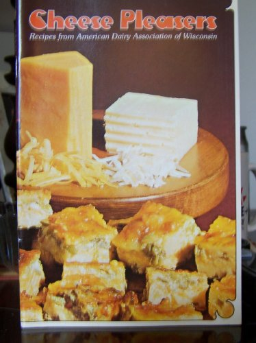 cheese-pleasures-recipes-from-american-dairy-association-of-wisconsin