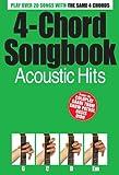 4 Chord Songbook: Acoustic Hits [Lyrics & Chords]