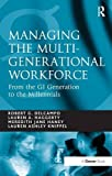 img - for Managing the Multi-Generational Workforce; From the GI Generation to the Millenials book / textbook / text book
