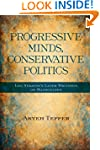 Progressive Minds, Conservative Polit...