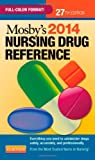 Mosbys 2014 Nursing Drug Reference, 27e (SKIDMORE NURSING DRUG REFERENCE)
