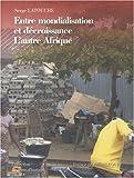 echange, troc Serge Latouche - Entre mondialisation et décroissance : L'autre Afrique