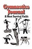 Gymnastics Journal & Meet Survival Guide [Paperback]