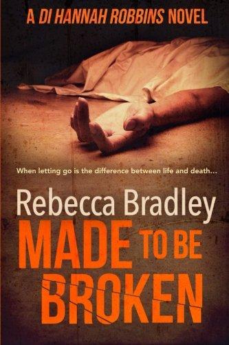 Made To Be Broken: DI Hannah Robbins #2 (Volume 2)