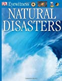 Natural Disasters (DK Eyewitness Books) (0756620724) by Watts, Claire