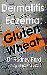 Dermatitis Eczema: Gluten Wheat: Solv...