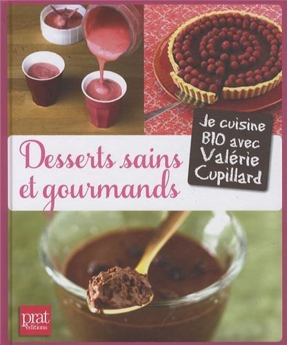 CUPILLARD Valérie: Desserts sains et gourmands 51fLHVNXtqL