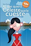 img - for Al que quiera Celeste que le cueste (Spanish Edition) book / textbook / text book