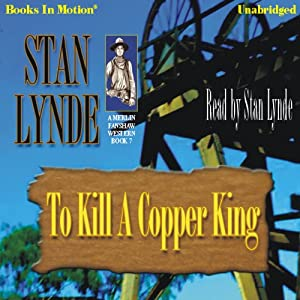 To Kill A Copper King: Merlin Fanshaw, Book 7 | [Stan Lynde]
