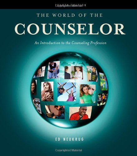 The World of the Counselor: An Introduction to the...