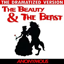 Beauty and the Beast - The Dramatized Version Audiobook by  BN Publishing Narrated by Jason Damron