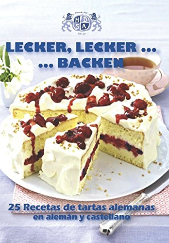 Lecker, lecker...backen: 25 Recetas de tartas alemanas en aleman y castellano  [Sociedad hispano-alemana del Norte de España] (Tapa Blanda)
