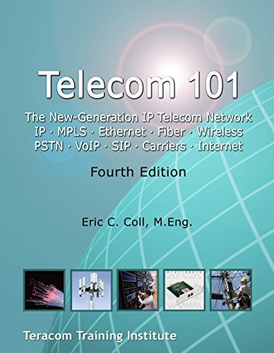 Telecom 101: 2016 Fourth Edition. High-Quality Reference Book and Study Guide Covering All Major Telecommunications Topics... in Plain Engl