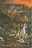 Blood of the Bastille, 1787-1789: From Calonne s Dismissal to the Uprising of Paris (Age of the French Revolution)