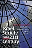 img - for Israeli Society in the Twenty-First Century: Immigration, Inequality, and Religious Conflict (The Schusterman Series in Israel Studies) book / textbook / text book