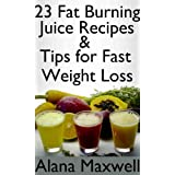23 Fat Burning Juice Recipes &amp; Tips For Fast Weight Loss