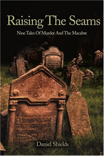 Raising the Seams: Nine Tales of Murder and the Macabre