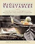 Mediterranean Vegetables: A Cook's Co...