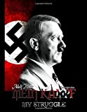 Image of Mein Kampf - My Struggle: Unabridged edition of Hitlers original book -  Four and a Half Years of Struggle against Lies, Stupidity, and Cowardice