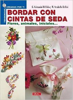 Bordar Con Cintas De Seda/ Silk Ribbon (Spanish Edition) (Spanish