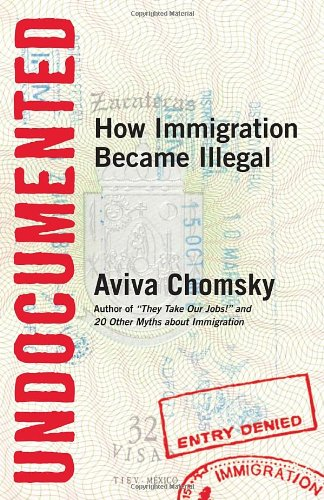 undocumented-how-immigration-became-illegal