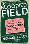 The Bloodied Field: Croke Park. Sunda...