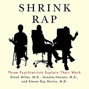 Shrink Rap: Three Psychiatrists Explain Their Work Audiobook