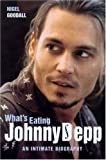 What's Eating Johnny Depp: An Intimate Biography