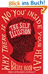 The Self Illusion: Why There is No 'Y...