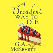 A Decadent Way to Die: Savannah Reid, Book 16 | G. A. McKevett