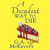 A Decadent Way to Die: Savannah Reid, Book 16   G. A. McKevett