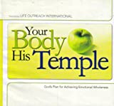 img - for Your body, His temple : God's plan for achieving emotional wholeness book / textbook / text book