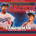 Jackie & Me (       UNABRIDGED) by Dan Gutman Narrated by Johnny Heller