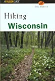 Hiking Wisconsin (State Hiking Guides Series) (0762711728) by Hansen, Eric
