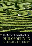 The Oxford Handbook of Philosophy in Early Modern Europe (Oxford Handbooks)