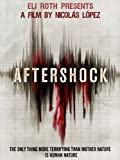 Aftershock (Watch Now While It's in Theaters)