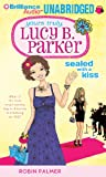 Yours Truly, Lucy B. Parker: Sealed With a Kiss