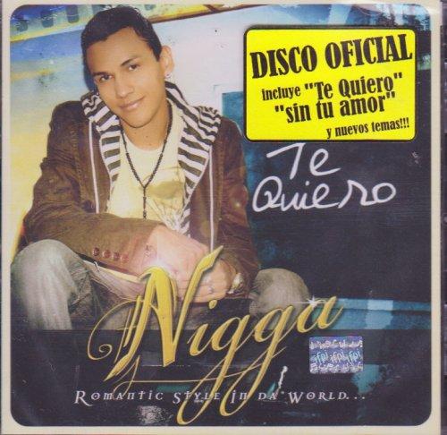 Nigga - Te quiero Romantic Style in da World - Zortam Music